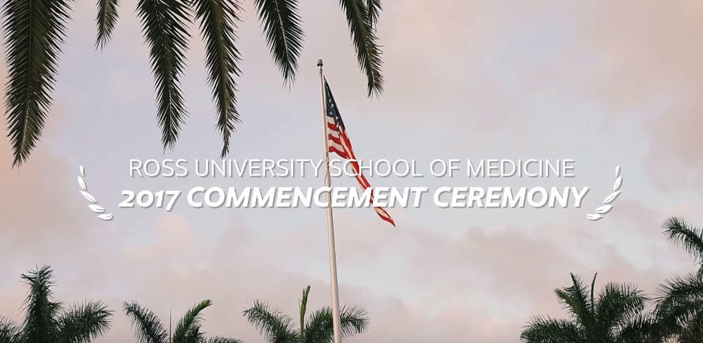 "graphic text of ""Ross University School of Medicine 2017 Commencement Ceremony"""